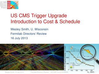US CMS Trigger Upgrade Introduction to Cost & Schedule