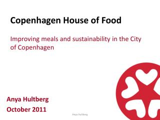 Copenhagen House of Food Improving meals  and  sustainability  in the City of Copenhagen