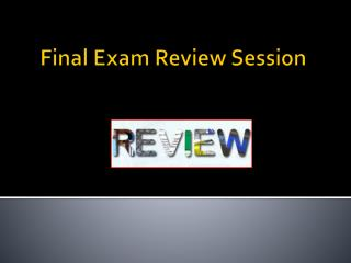 Final Exam Review Session