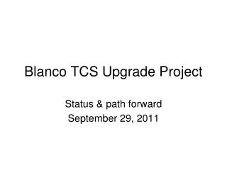 Blanco TCS Upgrade Project