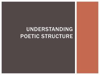 Understanding Poetic Structure