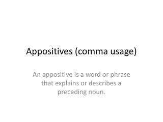 Appositives (comma usage)