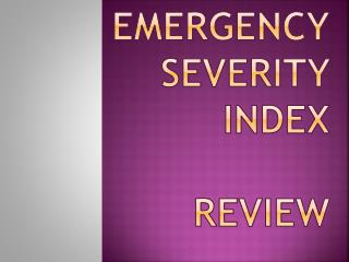 EMERGENCY SEVERITY  INDEX REVIEW