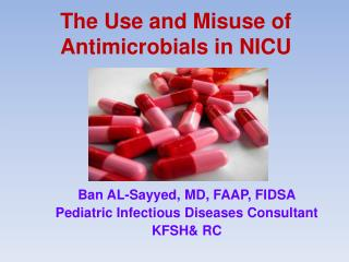 The Use and Misuse of Antimicrobials in NICU