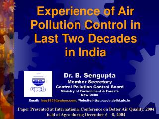 Dr. B. Sengupta Member Secretary Central Pollution Control Board Ministry of Environment & Forests New Delhi