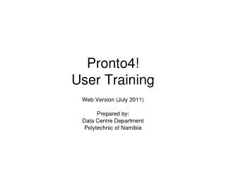 Pronto4! User Training