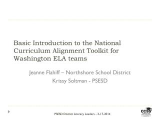 Basic Introduction to the National Curriculum Alignment Toolkit for Washington ELA teams