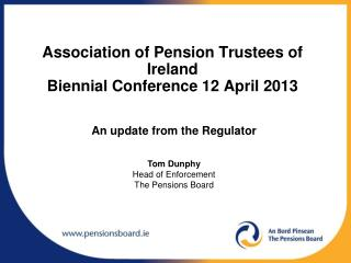 Association of Pension Trustees of Ireland Biennial Conference 12 April 2013