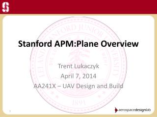 Stanford  APM:Plane  Overview
