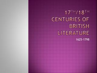 17 th /18 th  Centuries of British Literature