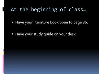 At the beginning of class…