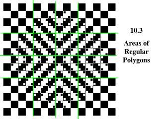 10.3 Areas of Regular Polygons