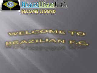 Welcome to Brazilian f.c .