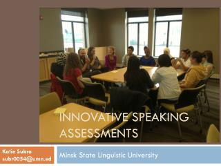 Innovative Speaking Assessments