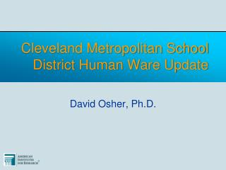 Cleveland Metropolitan School District Human Ware Update