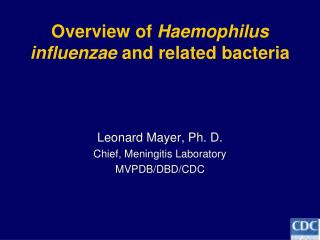 Overview of  Haemophilus influenzae  and related bacteria