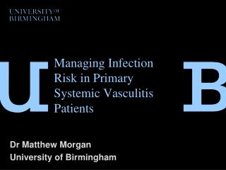 Managing Infection  R isk in Primary Systemic  Vasculitis  Patients