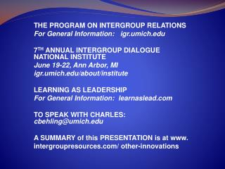 THE PROGRAM ON INTERGROUP RELATIONS For General Information: igr.umich