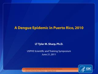 A Dengue Epidemic in Puerto Rico, 2010