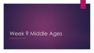 Week 9 Middle Ages