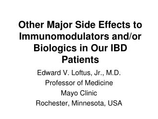 Other Major Side Effects to Immunomodulators and/or Biologics in Our IBD Patients