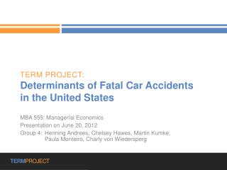 Term Project: Determinants of Fatal Car Accidents in the United States