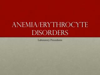 Anemia/Erythrocyte Disorders