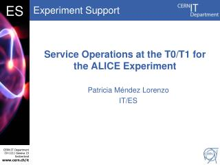 Service Operations at the  T0/T1  for the ALICE Experiment