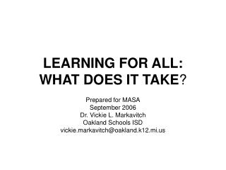 LEARNING FOR ALL:   WHAT DOES IT TAKE ?