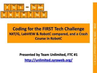 Coding for the FIRST Tech Challenge NXT/G, LabVIEW & RobotC compared, and a Crash Course in RobotC