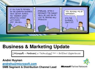 Business  Marketing Update   Andr  Huynen andrehumicrosoft SMB Segment  Distribution Channel Lead