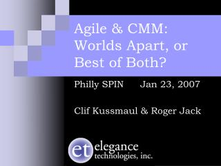 Agile & CMM: Worlds Apart, or Best of Both?