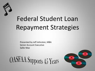 Federal Student Loan  Repayment  Strategies