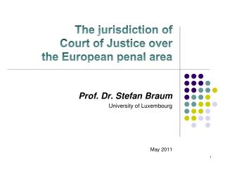The jurisdiction of  Court of Justice over  the European penal area