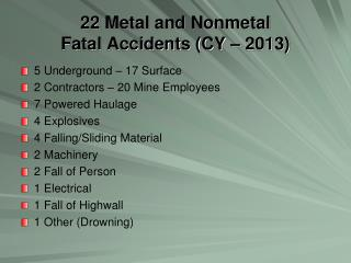 22  Metal and Nonmetal Fatal Accidents (CY – 2013)