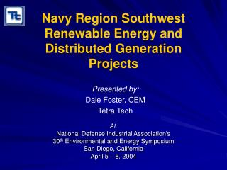 Navy Region Southwest Renewable Energy and Distributed Generation Projects