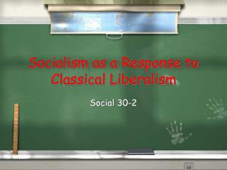 Socialism as a Response to Classical Liberalism