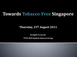 Towards  Tobacco-Free  Singapore