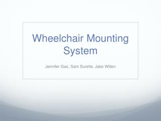 Wheelchair Mounting System