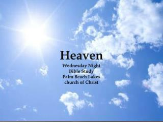 Heaven Wednesday Night Bible Study Palm Beach Lakes church of Christ