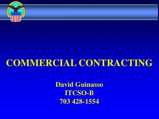 COMMERCIAL CONTRACTING David Guinasso ITCSO-B 703 428-1554
