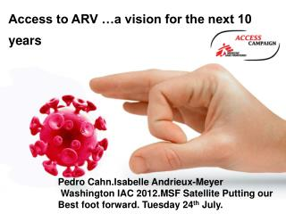 Access to ARV …a vision for the next 10 years perspectives…