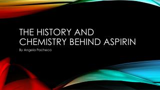 The History and chemistry behind aspirin