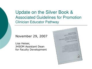 Update on the Silver Book & Associated Guidelines for Promotion Clinician Educator Pathway