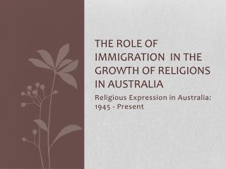 The Role of Immigration  in the growth of religions In Australia