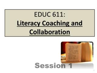 EDUC 611:                          Literacy  Coaching and  Collaboration