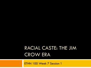 Racial Caste: The Jim Crow Era
