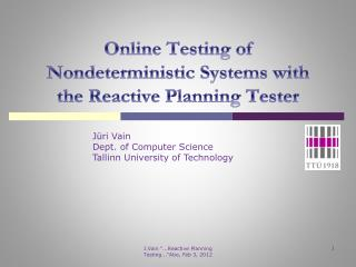 Online Testing of Nondeterministic Systems with the Reactive Planning Tester