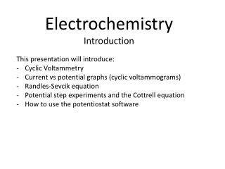 This presentation will  introduce: Cyclic Voltammetry