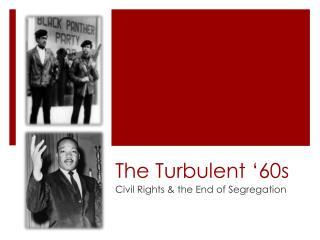 The Turbulent '60s